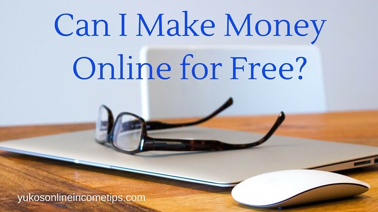 Can I Make Money Online For Free